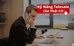 kỹ năng telesale cần phải có khi bán hàng qua điện thoại