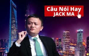 10 câu nói hay của Jack Ma sẽ Thay đổi cuộc đời bạn