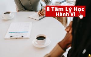 8 Tâm Lý Học Hành Vi ứng dụng vào Marketing và Bán Hàng