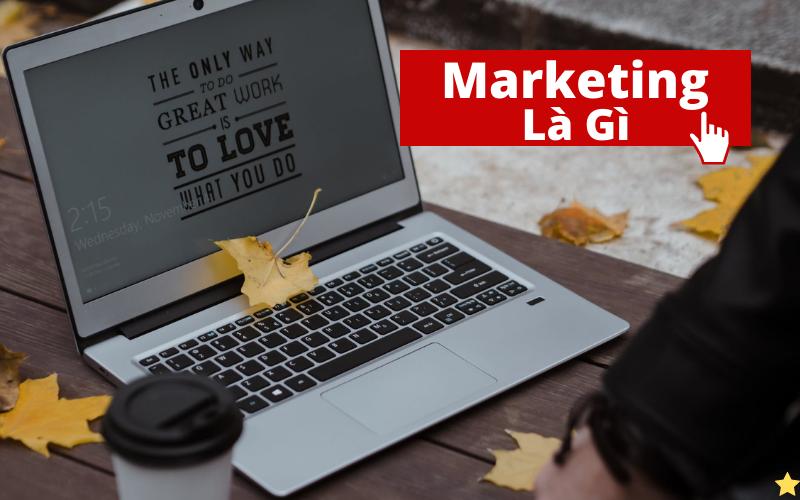 Marketing là gì Làm Marketing là làm gì bạn nên biết trước khi đăng ký học