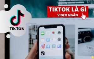 TikTok là gì